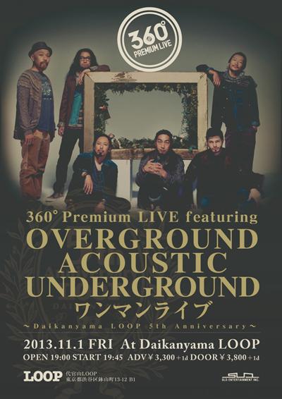 360° Premium LIVE featuring OVERGROUND ACOUSTIC UNDERGROUND ワンマンライブ ~Daikanyama LOOP 5th Anniversary~